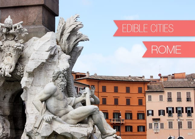 Edible Cities: Rome, with Marie from Food Nouveau