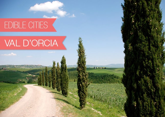 {Edible Cities} Val d'Orcia, Italy, with Amy from Poor Girl Gourmet / FoodNouveau.com