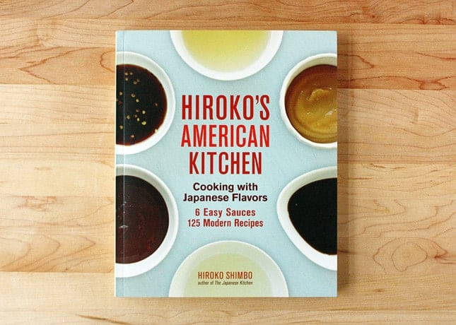 Hiroko's American Kitchen: Cooking with Japanese Flavors, Hiroko Shimbo's Latest Book / FoodNouveau.com