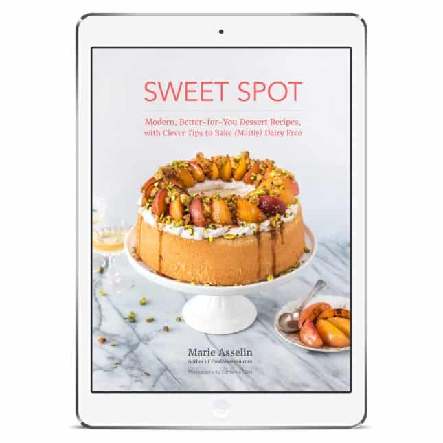 New dessert cookbook: Sweet Spot: Modern, Better-for-You Dessert Recipes, with Clever Tips to Bake (Mostly) Dairy Free, a cookbook by Marie Asselin // FoodNouveau.com