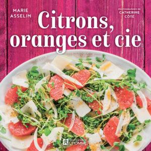 Citron, oranges et cie, un livre de recettes ensoleillé par Marie Asselin, publié chez Les Éditions de l'Homme